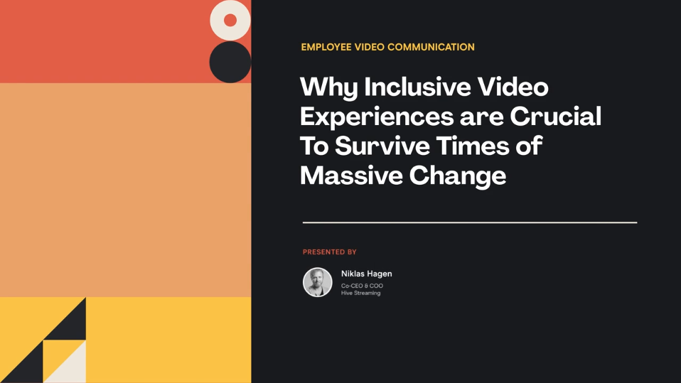 Why Inclusive Video Communication is Crucial in Times of Massive Change