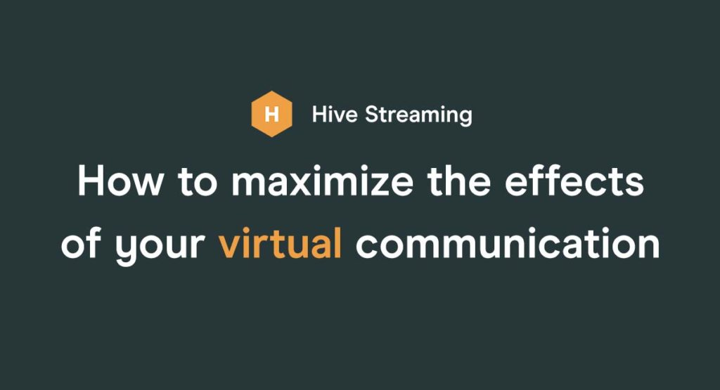 Maximize the effects of your virtual communication