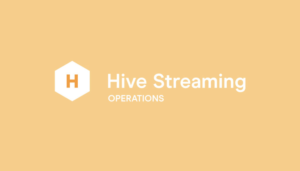 Hive Streaming Video Operations Solution