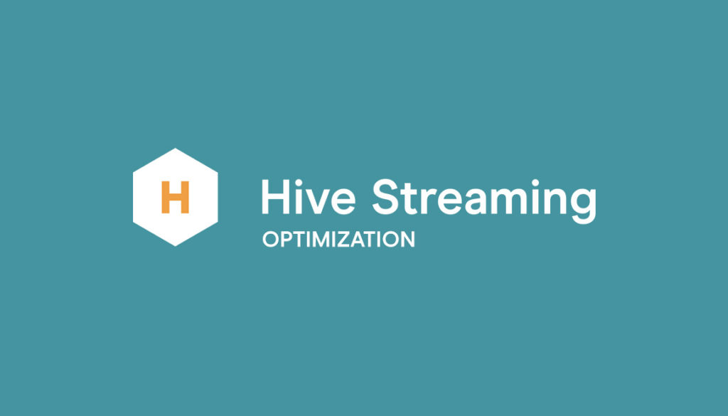 Hive Streaming Video Optimization Solution
