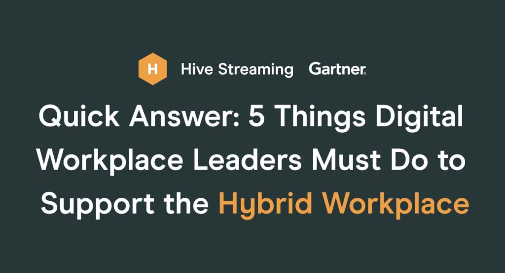 Gartner® Report - 5 Things Digital Workplace Leaders Must Do to Support the Hybrid Workplace